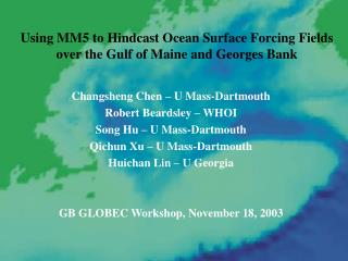 Using MM5 to Hindcast Ocean Surface Forcing Fields over the Gulf of Maine and Georges Bank