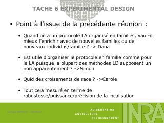 TACHE 6 EXPERIMENTAL DESIGN