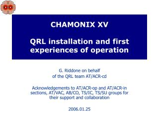CHAMONIX XV QRL installation and first experiences of operation