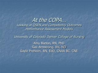 Amy Barton, RN, PhD Gail Armstrong, RN, ND Gayle Preheim, RN, EdD, CNAA BC, CNE