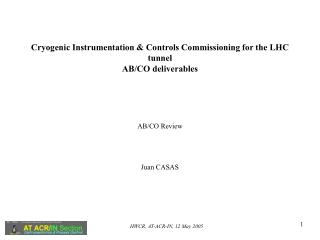 Cryogenic Instrumentation & Controls Commissioning for the LHC tunnel AB/CO deliverables