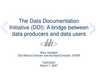 The Data Documentation Initiative (DDI): A bridge between data producers and data users