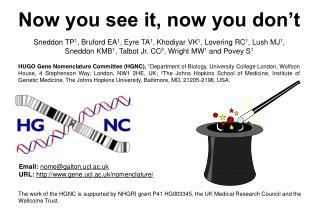Email: nome@galton.ucl.ac.uk URL: gene.ucl.ac.uk/nomenclature/