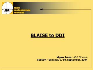 BLAISE to DDI