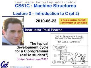 The typical  development cycle  for a C programmer (cs61c student?)