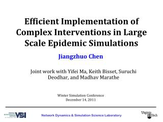 Efficient Implementation of Complex Interventions in Large Scale Epidemic Simulations
