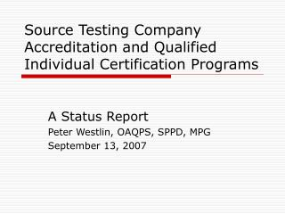 Source Testing Company Accreditation and Qualified Individual Certification Programs