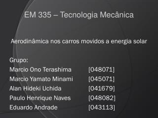 EM 335 – Tecnologia Mecânica