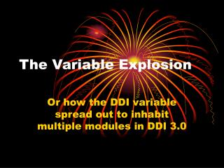 The Variable Explosion