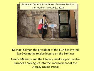 European Dyslexia Association - Summer Seminar San Marino, June 19-21, 2014