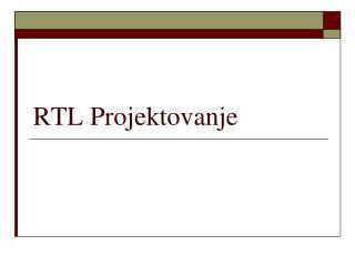 RTL Projektovanje