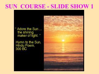 SUN  COURSE - SLIDE SHOW 1
