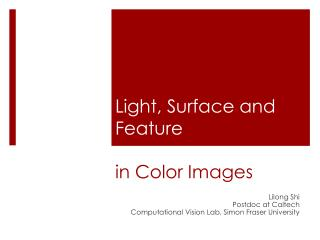Light, Surface and Feature in Color Images
