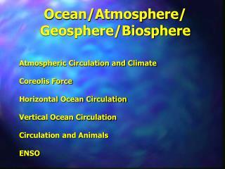 Ocean/Atmosphere/ Geosphere/Biosphere
