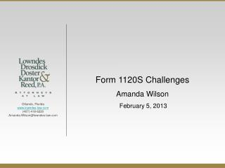 Form 1120S Challenges Amanda Wilson February 5, 2013