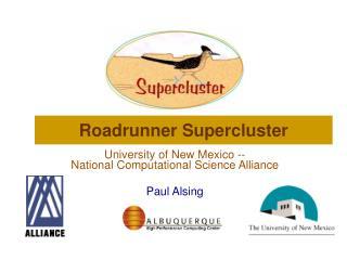 Roadrunner Supercluster