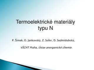 P. Šimek , O. Jankovský, Z. Sofer, D. Sedmidubský,        VŠCHT Praha, Ústav anorganické chemie