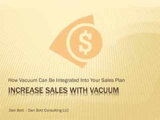 Increase Sales With Vacuum