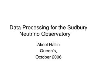 Data Processing for the Sudbury Neutrino Observatory