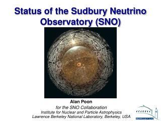 Status of the Sudbury Neutrino Observatory (SNO)