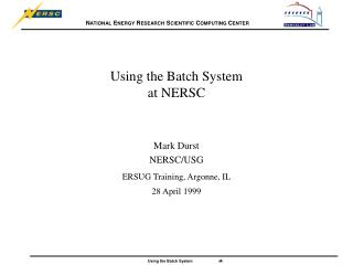 Using the Batch System at NERSC