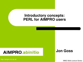 Introductory concepts: PERL for AIMPRO users