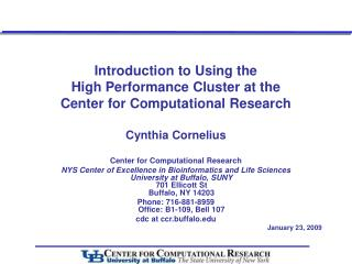 Introduction to Using the  High Performance Cluster at the  Center for Computational Research