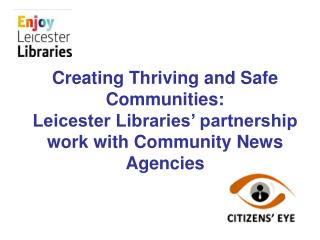 Creating Thriving and Safe Communities: Leicester Libraries ...