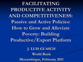 J. LUIS GUASCH World Bank Mozambique, February 2011