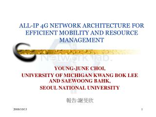 ALL-IP 4G NETWORK ARCHITECTURE FOR EFFICIENT MOBILITY AND RESOURCE MANAGEMENT