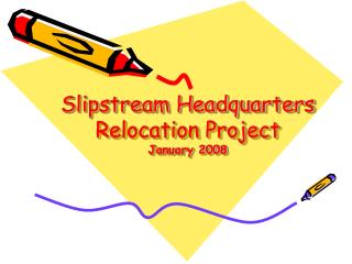 Slipstream Headquarters Relocation Project  January 2008