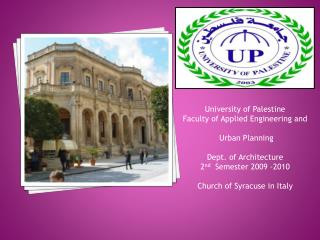 University of Palestine Faculty of Applied Engineering and  Urban Planning Dept. of Architecture