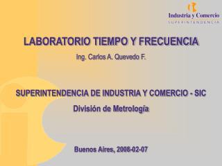 LABORATORIO TIEMPO Y FRECUENCIA Ing. Carlos A. Quevedo F.