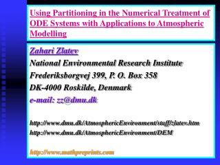 Zahari Zlatev National Environmental Research Institute Frederiksborgvej 399, P. O. Box 358