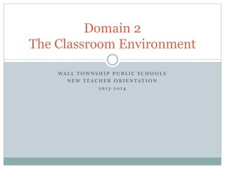 Domain 2 The Classroom Environment