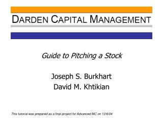 Guide to Pitching a Stock Joseph S. Burkhart David M. Khtikian