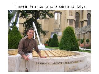 Time in France (and Spain and Italy)
