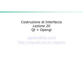 Costruzione di Interfacce Lezione 20  Qt + Opengl