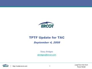 TPTF Update f or TAC September 4, 2008 Stacy Bridges sbridges@ercot