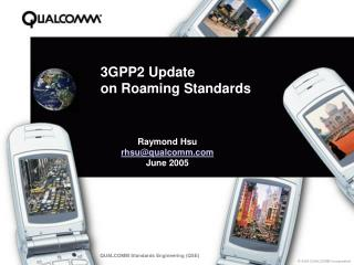 3GPP2 Update  on Roaming Standards