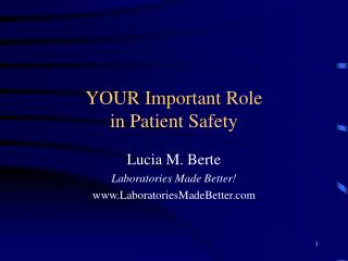 YOUR Important Role  in Patient Safety