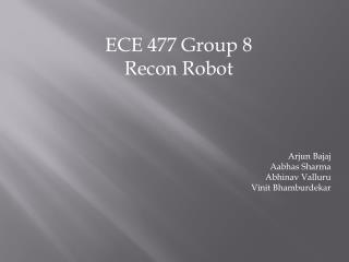 ECE 477 Group 8 Recon Robot