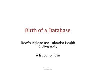 Birth of a Database
