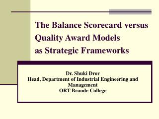 The Balance Scorecard versus Quality Award Models  as Strategic Frameworks