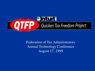 Federation of Tax Administrators Annual Technology Conference August 17, 1999