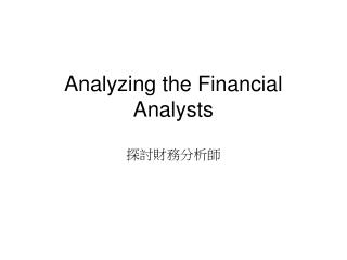 Analyzing the Financial Analysts