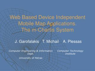 Web Based Device Independent Mobile Map Applications. The m-Chartis System