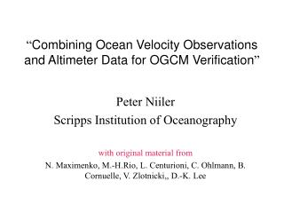 """ Combining Ocean Velocity Observations and Altimeter Data for OGCM Verification """