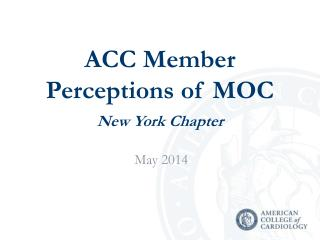 ACC Member Perceptions of MOC New York Chapter