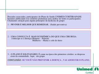 2 – UMA CONSULTA É  MAIS ECONÔMICA DO QUE UMA CIRURGIA-